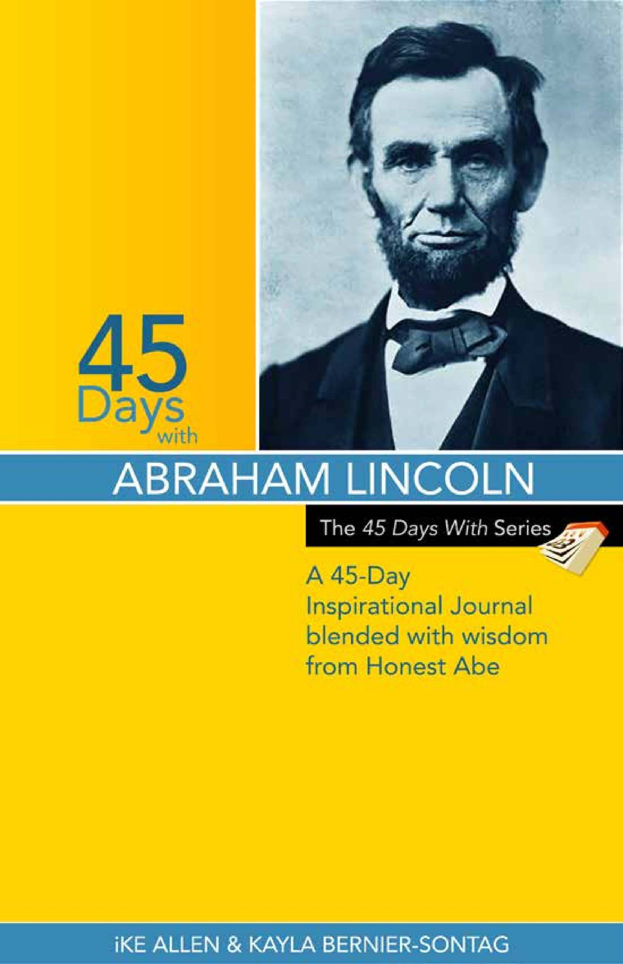 45 Days with Abraham Lincoln