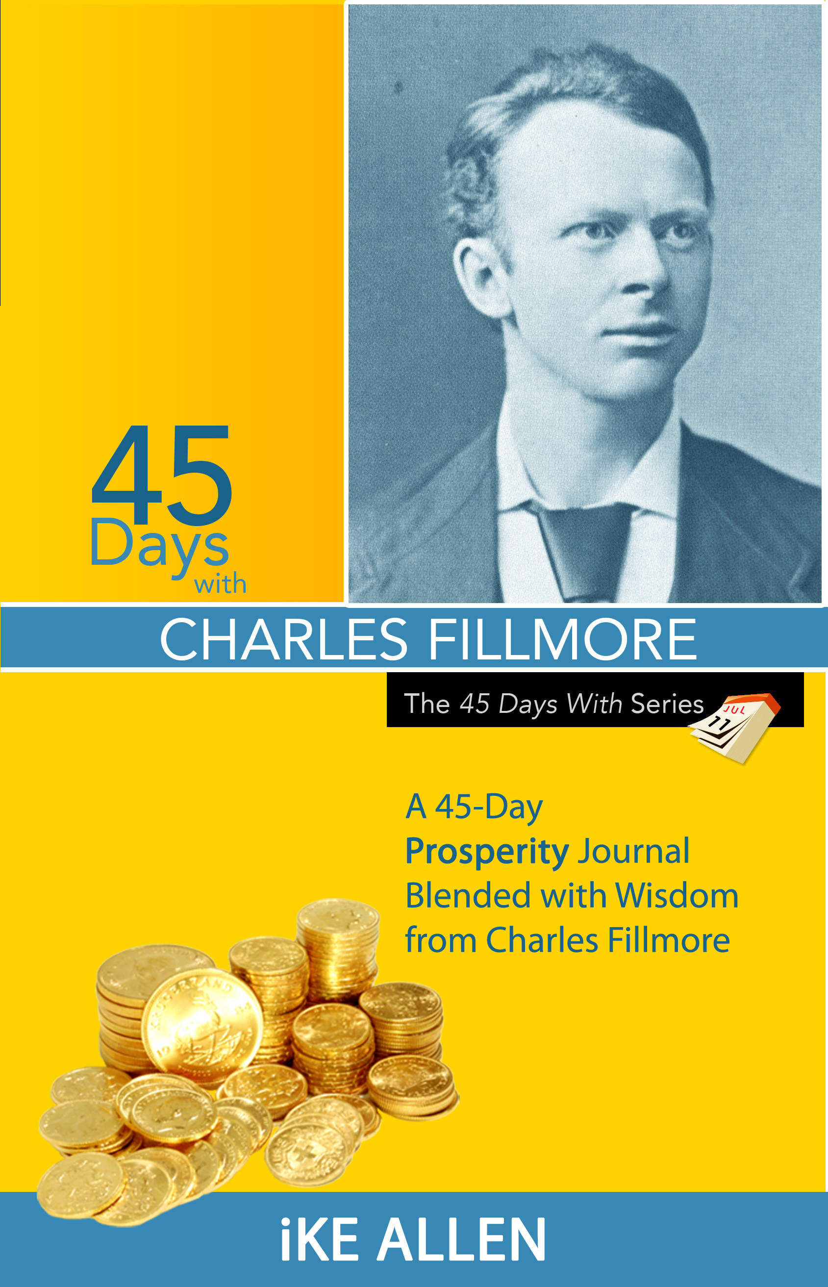45 Days with Charles Fillmore