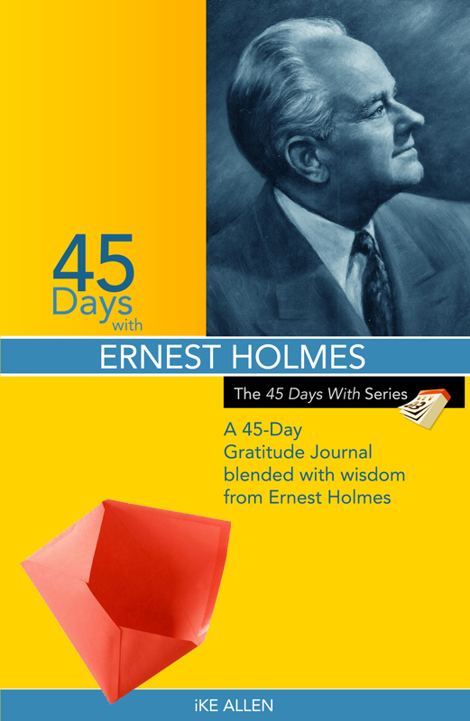 45 Days with Ernest Holmes