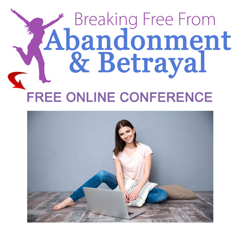 Join Us For The FREE Breaking Free From Abandonment & Betrayal Online Conference