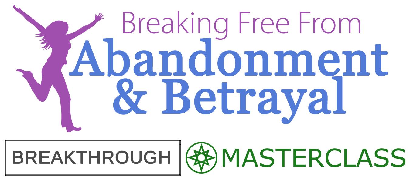 Breaking Free From Abandonment & Betrayal - Avaiya Media